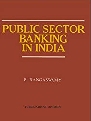 This book assesses how public sector banks have been playing a pivotal role in our lives, since the past several decades.