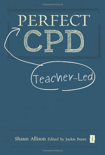 Perfect Teacher-Led CPD (Perfect (Independent Thinking Press))