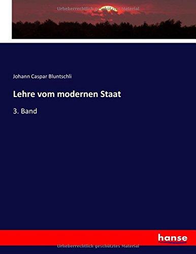 Lehre vom modernen Staat: 3. Band