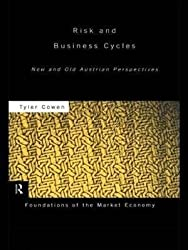 [(Risk and Business Cycles : New and Old Austrian Perspectives)] [By (author) Tyler Cowen] published on (July, 2010)
