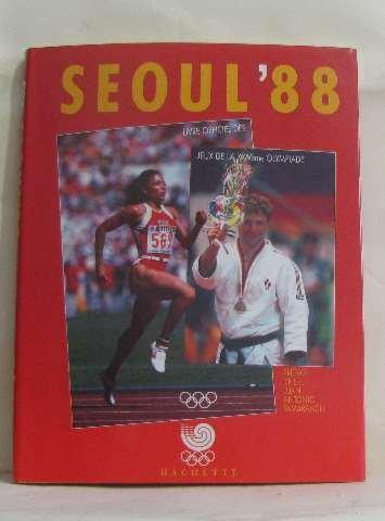Séoul '88. les 24es Jeux Olympiques au jour le jour