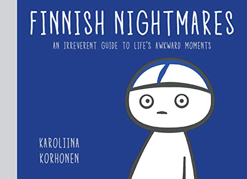 Finnish Nightmares: An Irreverent Guide to Life's Awkward Moments (English Edition)