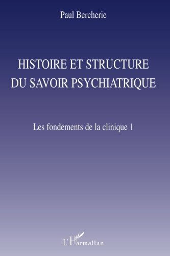Histoire et structure du savoir psychatrique