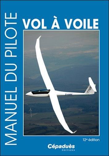 Manuel du pilote vol à voile 12e édition par Collectif