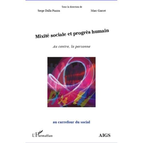 Mixité sociale et progrès humain: Au centre, la personne (Au carrefour du social)