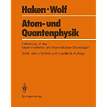 Atom- und Quantenphysik: Eine Einführung in die experimentellen und theoretischen Grundlagen (German Edition)