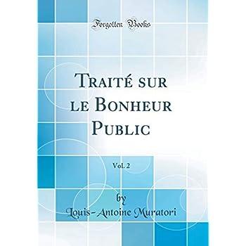 Traité Sur Le Bonheur Public, Vol. 2 (Classic Reprint)