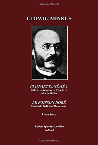 Ludwig Minkus; Fiammetta Nemea: Ballet-Pantomime in Two Acts, by Arthur Saint-Leon; Airs de Ballet, le Poisson Dore