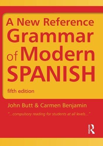 A New Reference Grammar of Modern Spanish, 4th edition (HRG) by Butt, John, Benjamin, Carmen (2004) Paperback