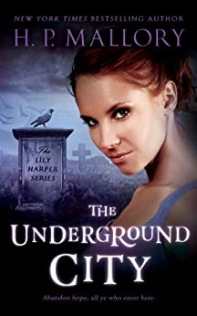 The Underground City (The Lily Harper Series Book 2) by [Mallory, H.P.]