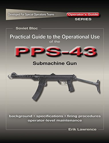 Descargar Epub Practical Guide to the Operational Use of the PPS-43 Submachine Gun