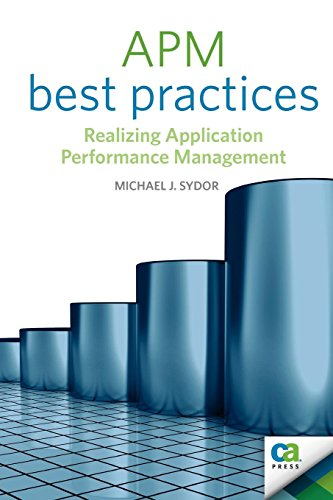 APM Best Practices: Realizing Application Performance Management (Books for Professionals by Professionals)