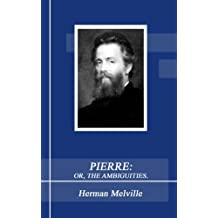 PIERRE: OR, THE AMBIGUITIES. (Annotated) (English Edition)