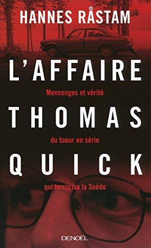 L'Affaire Thomas Quick: Mensonges et vérité ...