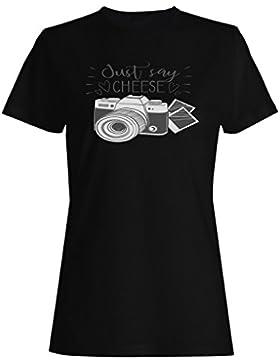 Nueva Cámara Solo Diga Queso camiseta de las mujeres h543f