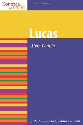 Lucas/luke (Conozca Su Biblia/Know Your Bible) (Conozca Su Biblia/ Know Your Bible) (Spanish Edition)