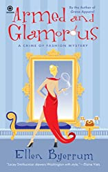 Armed and Glamorous: A Crime of Fashion Mystery (Crime of Fashion Mysteries)