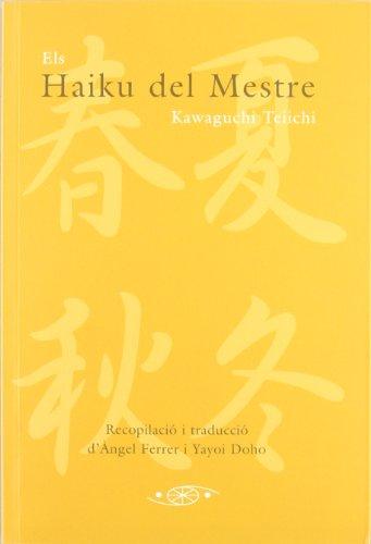 Haiku Del Mestre, Els