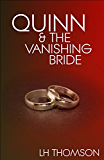 Quinn & The Vanishing Bride (Liam Quinn Mysteries Book 4)