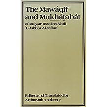 Mawaqif and Mukhatabat of Muhammad Ibn 'Abdi Al-Jabbar Al-Ni (Gibb Memorial Trust Arabic Studies)