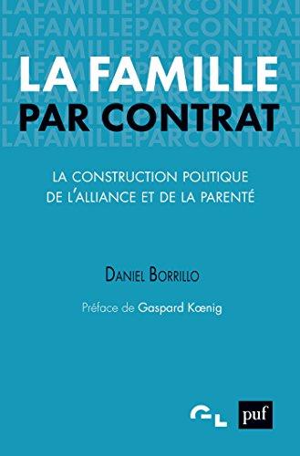 La famille par contrat: La construction politique de l'alliance et de la parenté (Génération libre)