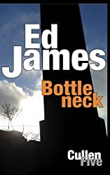 Bottleneck (Scott Cullen Mysteries) (Volume 5) by Ed James (2014-03-17)