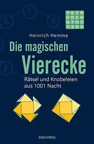 Die magischen Vierecke - Rätsel und Knobeleien aus 1001 Nacht