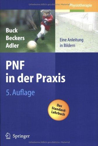 PNF in der Praxis: Eine Anleitung in Bildern (German Edition)