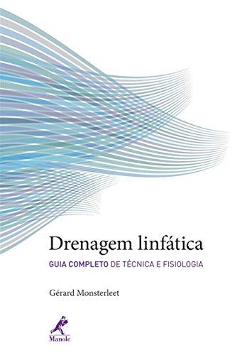 Drenagem Linfática. Guia Completo de Técnica e Fisiologia (Em Portuguese do Brasil)
