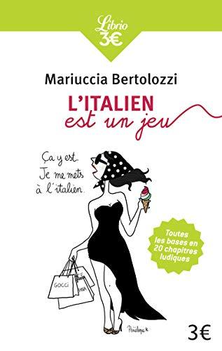 L'italien est un jeu : Premiers pas en italien en 20 chapitres-jeux par Mariuccia Bertolozzi