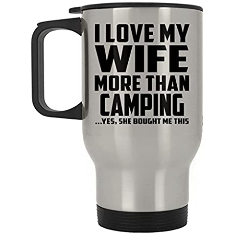 Husband Travel Mug, I Love My Wife More Than Camping