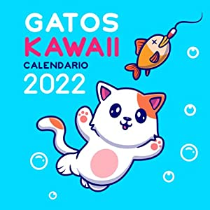 Gatos Kawaii calendario 2022: Calendario