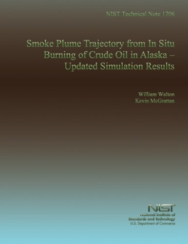 NIST Technical Note 1706: Smoke Plume Trajectory from In Situ burning of Crude Oil in Alaska Updated Simulation Results por U.S. Department of Commerce