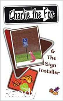 Charlie the Fox and the Sign Installer (English Edition) di [Randy]