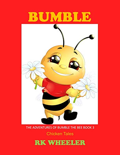 Bumble: Chicken Tales (The Adventures of Bumble the Bee Book 3) (English Edition)