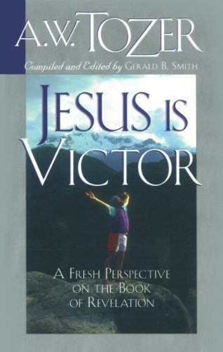 Jesus Is Victor: A Fresh Perspective on the Book of ...