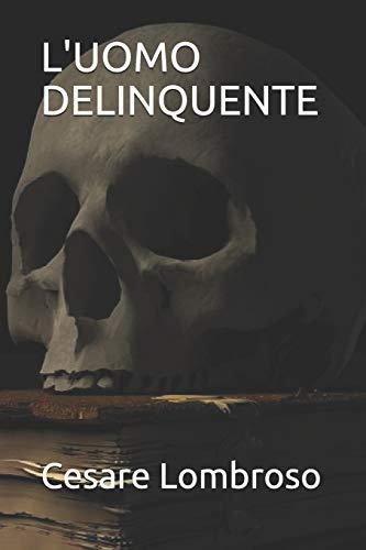 L'UOMO DELINQUENTE