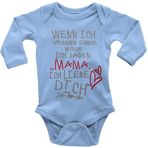 t Spruch für Jungen Mädchen Unisex Langarm Wenn ich sprechen könnte würde ich Sagen: Mama ich Liebe Dich | handbedruckt in Deutschland |, Farbe:Sky, Grösse:56 ()