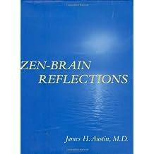 Zen-Brain Reflections (MIT Press) by James H. Austin (2006-02-17)