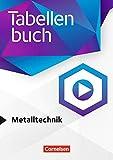 Tabellenbücher - Tabellenbuch Metalltechnik: Fachbuch - Markus Bongers, Hans-Dieter Döringer, Uwe Kirschberg, Stephan Klute, Wolfgang Rund