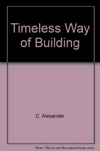 Timeless Way of Building by Christopher Alexander (1979-07-30)