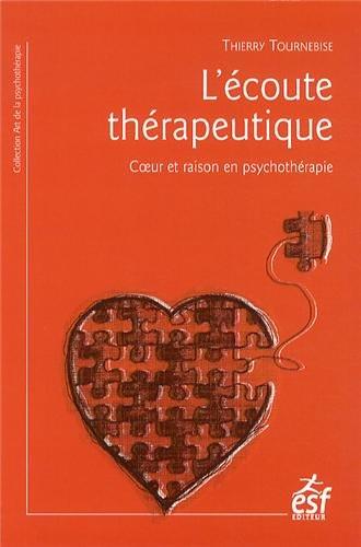 L'écoute thérapeutique : Coeur et raison en psychothérapie