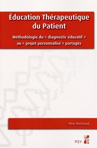 Education thérapeutique du patient : Méthodologie du diagnostic éducatif au projet personnalisé partagés