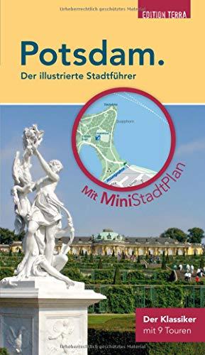 Potsdam. Der illustrierte Stadtführer: mit Stadtplan zum Herausnehmen