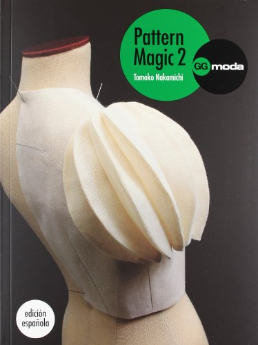 Pattern Magic Vol. 2: La magia del patronaje (GGmoda) por Tomoko Nakamichi
