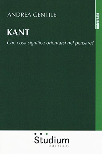 Kant. Che cosa significa orientarsi nel pensare?