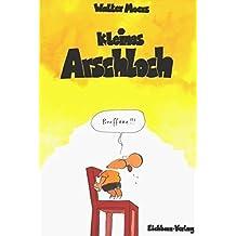 Kleines Arschloch. Cartoons. by Walter Moers (1990-01-01)
