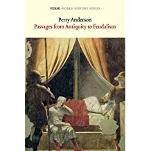 [(Passages from Antiquity to Feudalism)] [Author: Perry Anderson] published on (April, 2013)