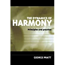 The Dynamics Of Harmony: Principles and Practice by George Pratt (1996-10-24)