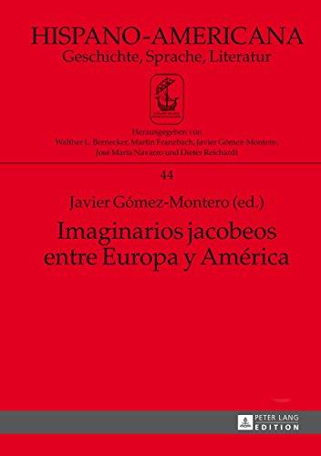 Imaginarios jacobeos entre Europa y América: Coordinación adjunta a la edición: Jimena Hernández Alcalá (Hispano-Americana nº 44)